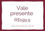 VALE PRESENTE - R$199,90