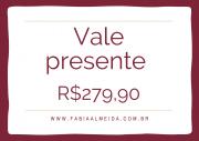 VALE PRESENTE - R$279,9