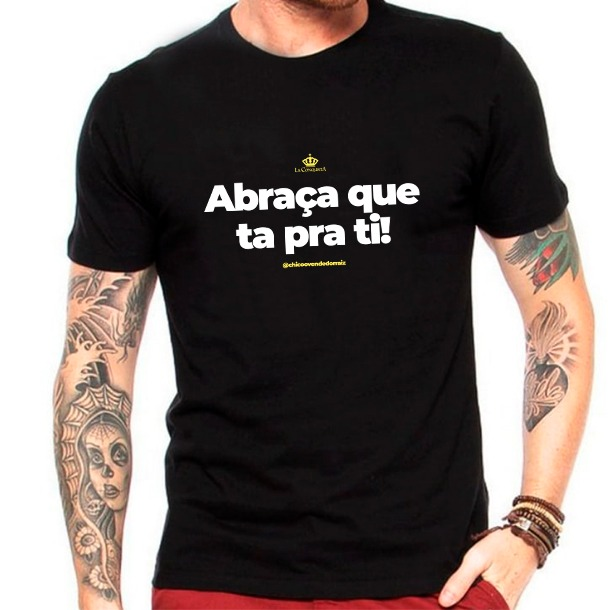 Camiseta Abraça que tá pra ti