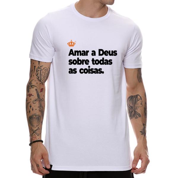 Camiseta Amar a Deus sobre todas as coisas
