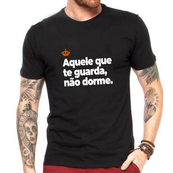 Camiseta Aquele que te guarda, não dorme