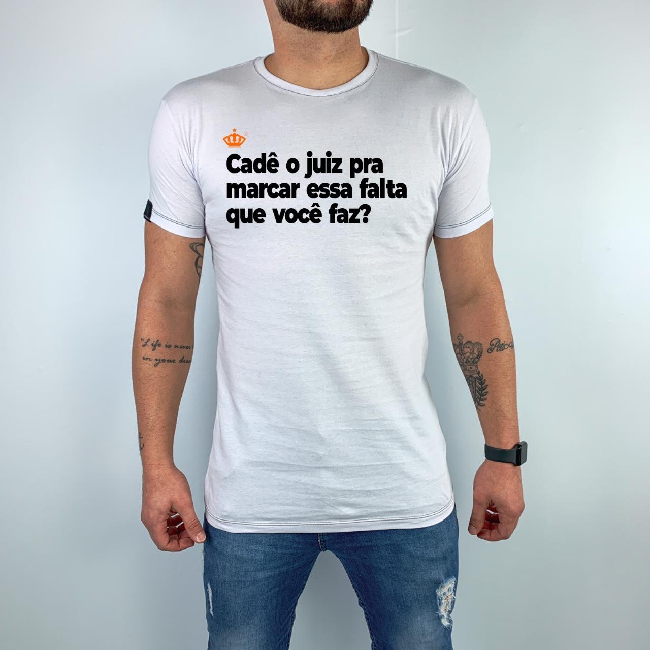 Camiseta Cadê o juíz pra marcar a falta