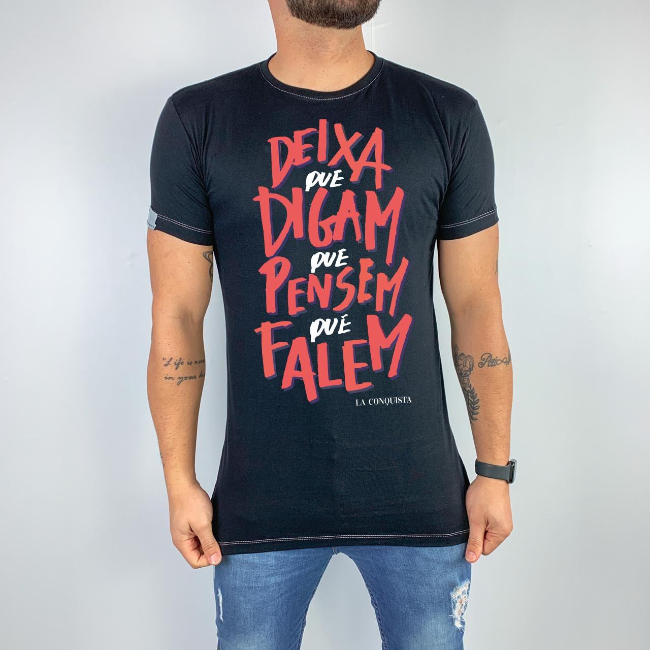 Camiseta Deixa que digam, que pensem, que falem.