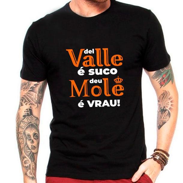 Camiseta Del valle é suco, deu mole é vrau