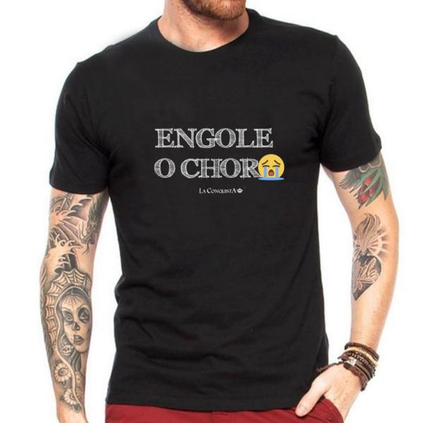 Camiseta Engole o choro