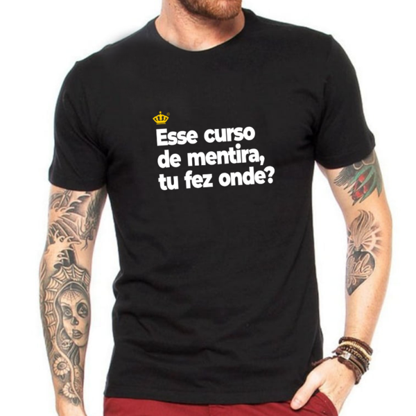 Camiseta Esse curso de mentira, tu fez onde?