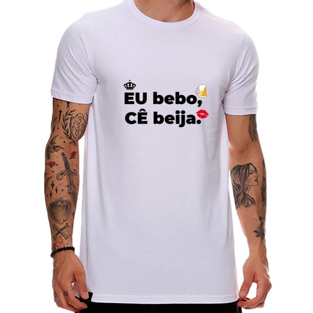 Camiseta Eu bebo, cê beija