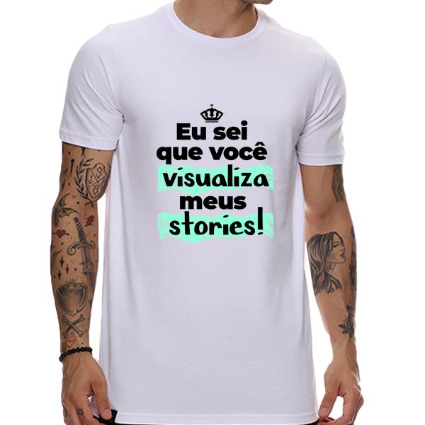 Camiseta Eu sei que você visualiza meus stories
