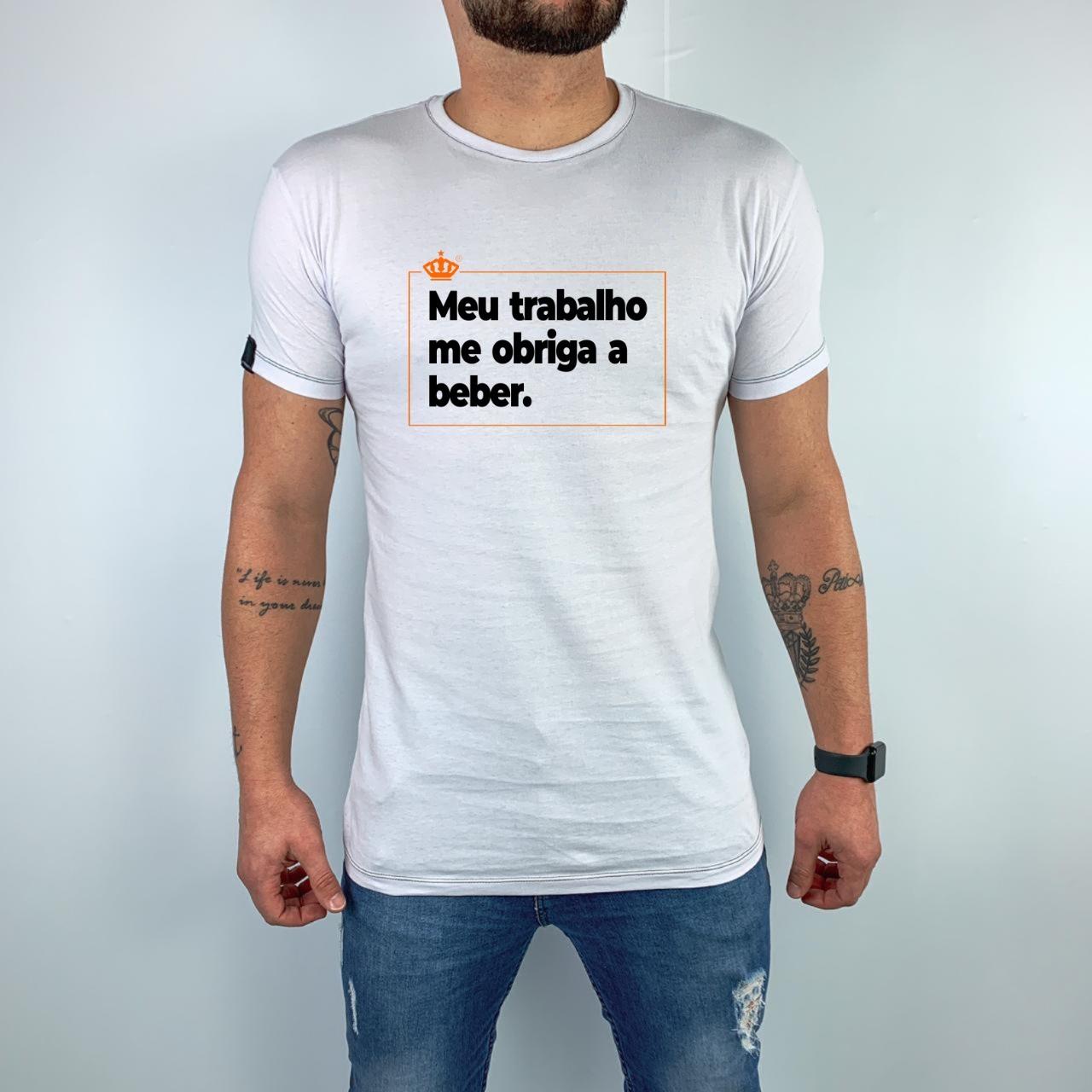 Camiseta Meu trabalho me obriga a beber