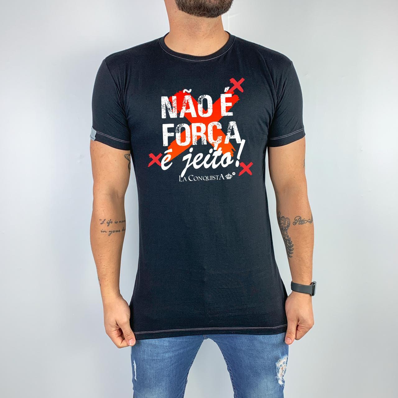 Camiseta Não é força, é jeito