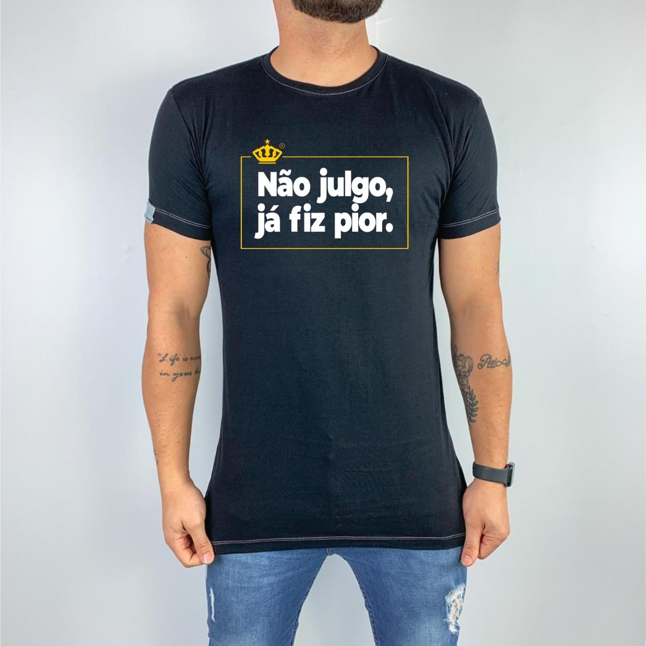 Camiseta Não julgo, já fiz pior