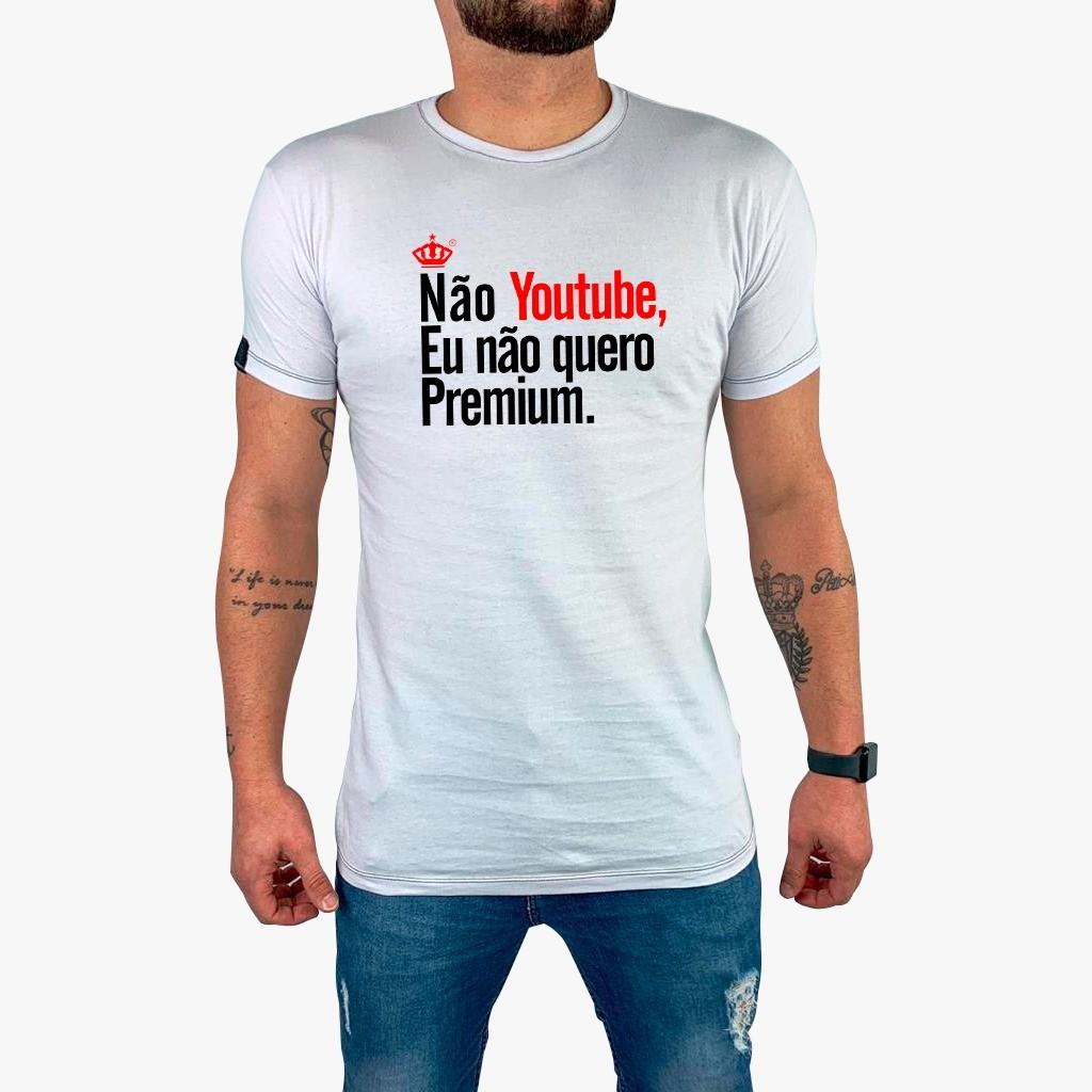 Camiseta Não Youtube, eu não quero ser premium