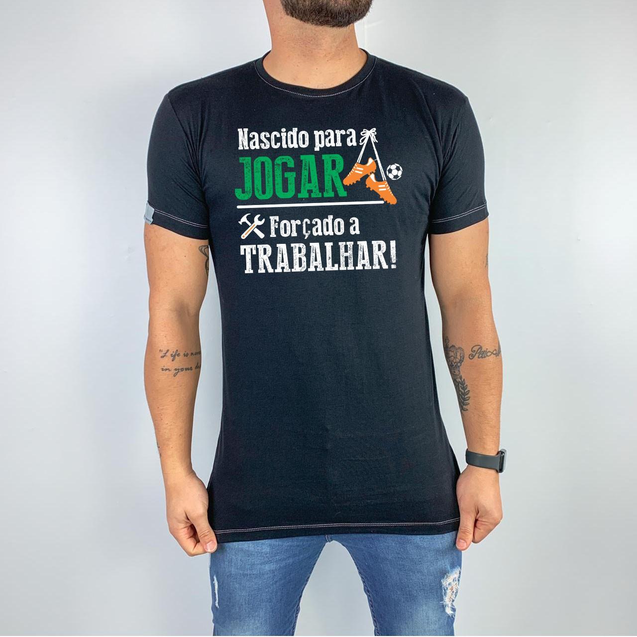 Camiseta Nascido para jogar, forçado a trabalhar!