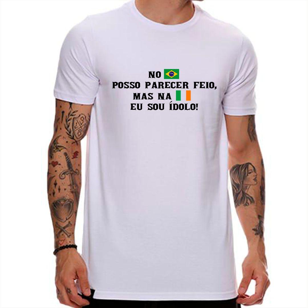 Camiseta No Brasil eu posso ser feio