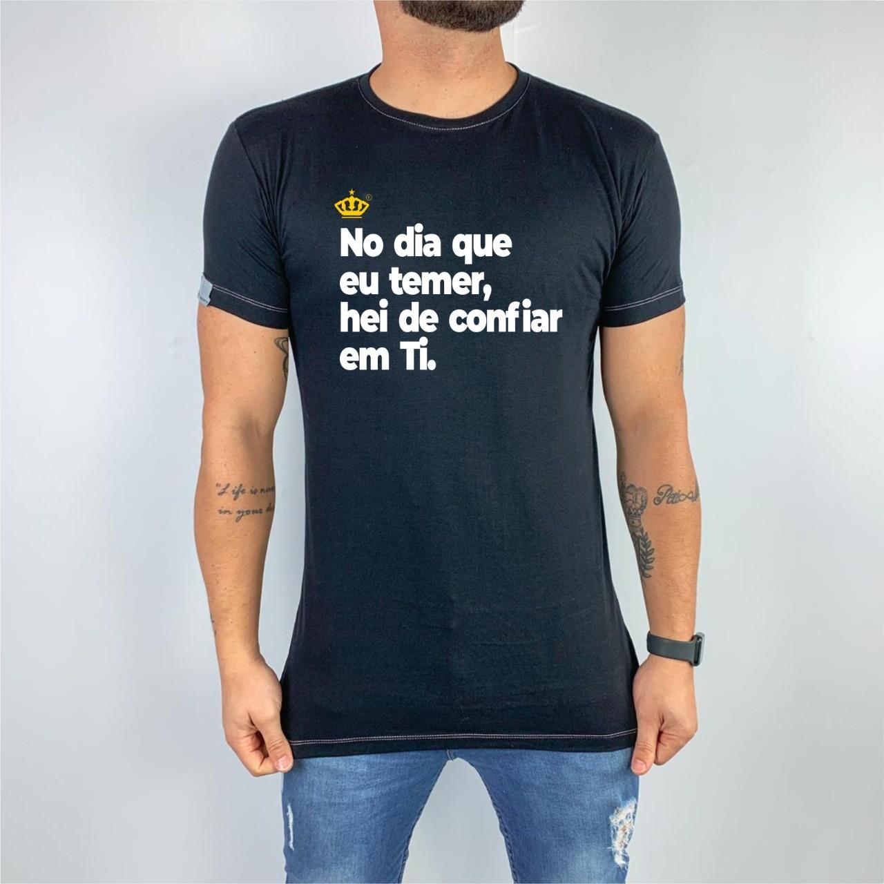 Camiseta No dia em que eu temer, hei de confiar em Ti