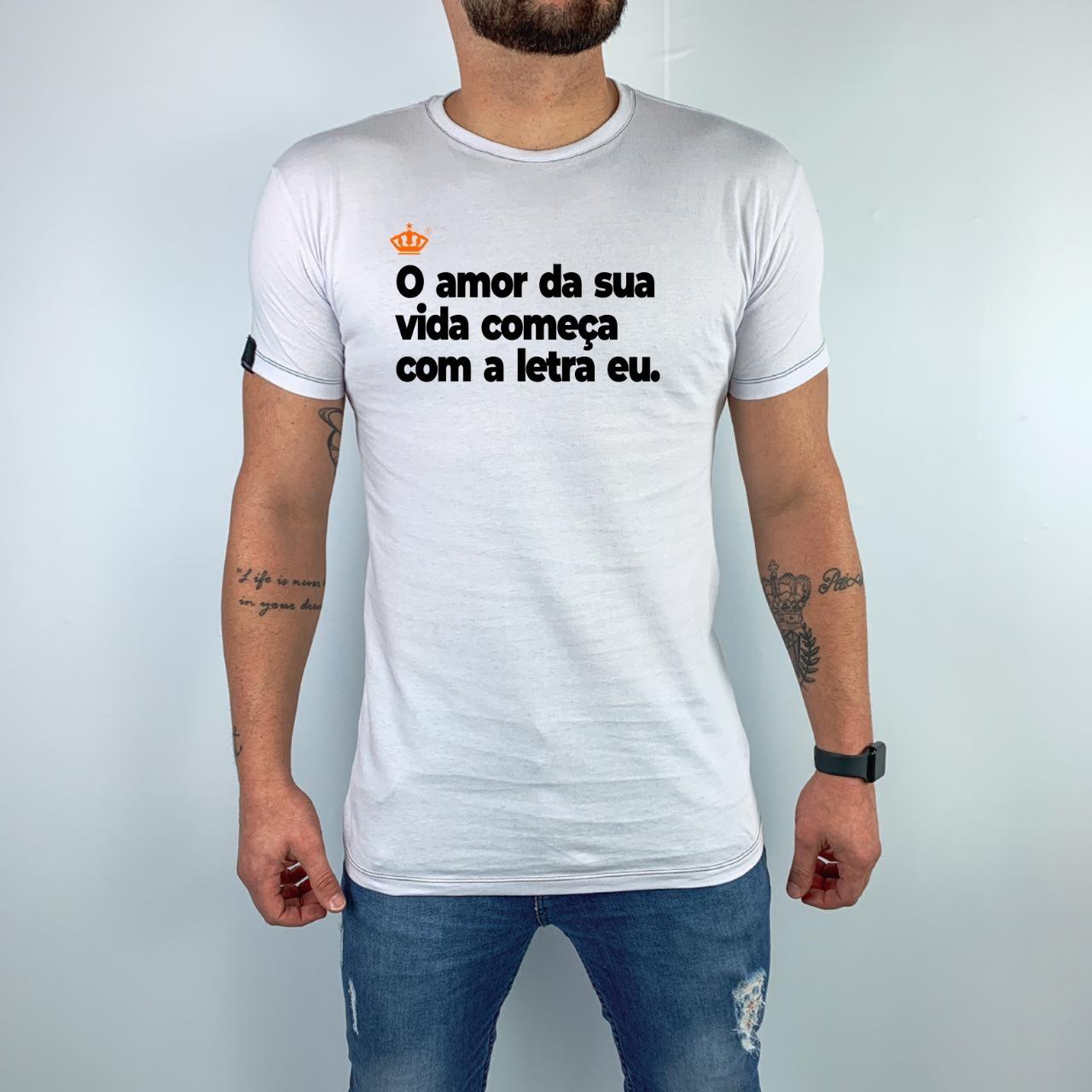 Camiseta O amor da sua vida começa com a letra eu