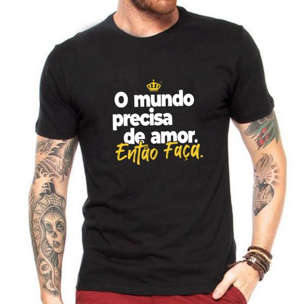Camiseta O mundo precisa de amor