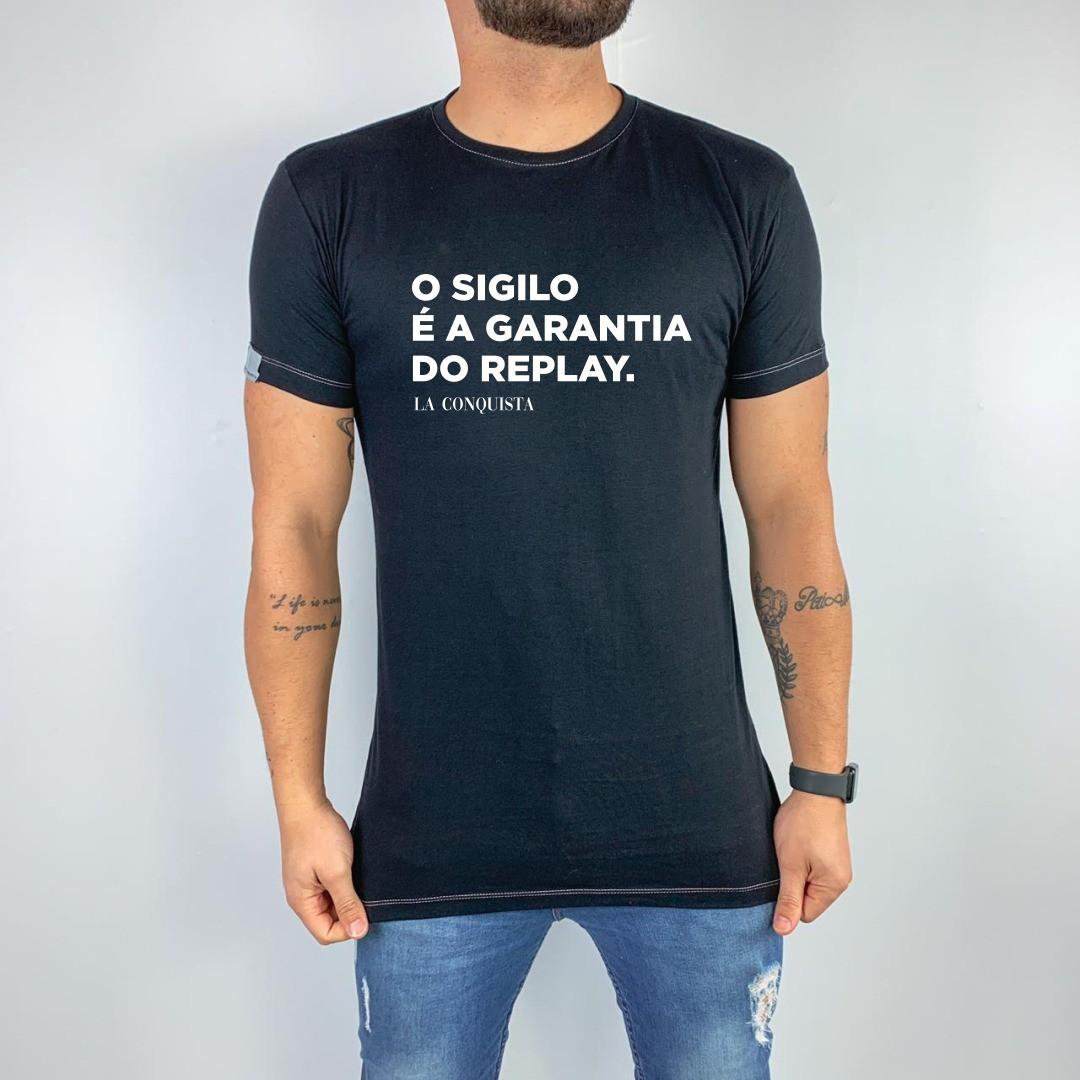 Camiseta O sigilo é a garantia do replay.
