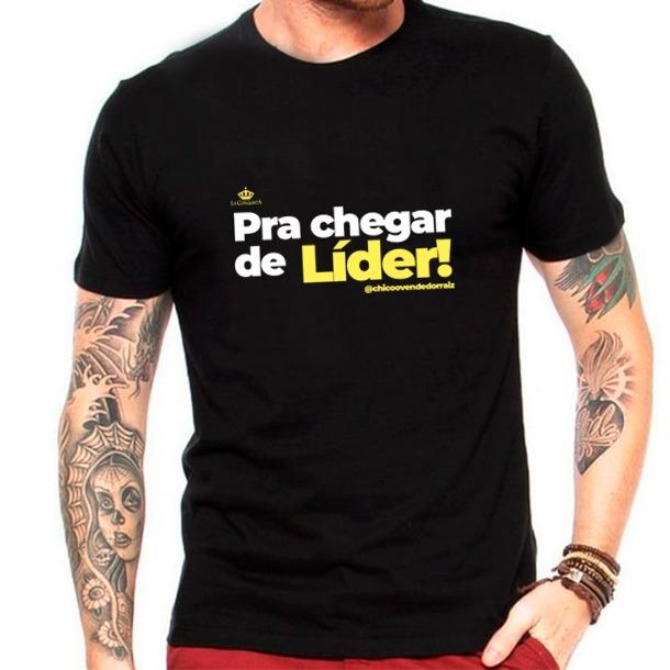 Camiseta Pra chegar de líder