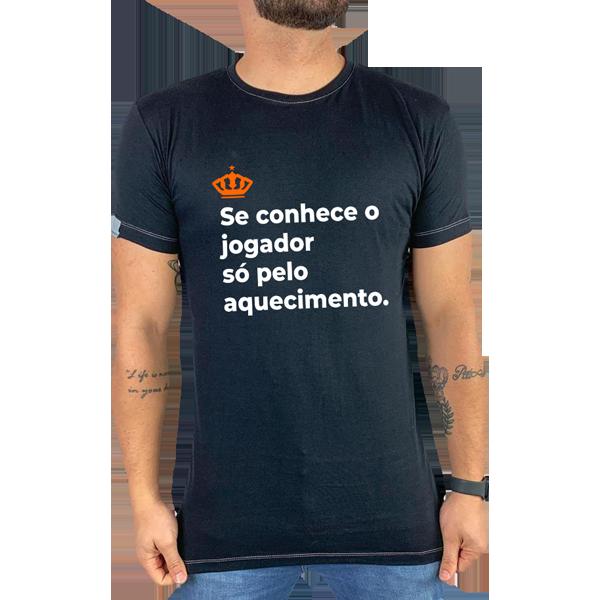 Camiseta Se conhece o jogador só pelo aquecimento