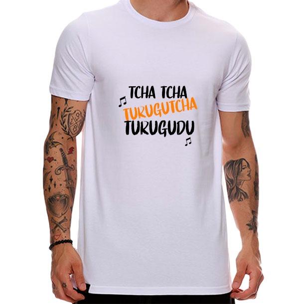 Camiseta Tcha tcha, turugutcha, turugudu