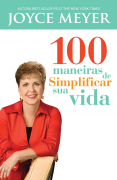100 Maneiras De Simplificar Sua Vida - Joyce Meyer