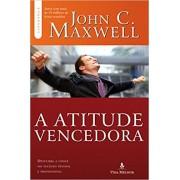 A atitude vencedora - John C. Maxwell