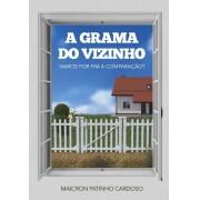 A Grama do Vizinho -  Maicron Cardoso