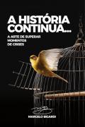 A História Continua - Marcelo Bigardi
