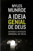 A ideia genial de Deus - Myles Munroe