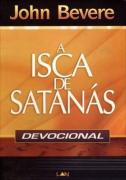 A Ísca de Satanás (Devocional) - John Bevere