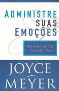 Administre Suas Emoções - Joyce Meyer