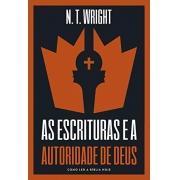 As escrituras e a autoridade de Deus - N.T. Wright