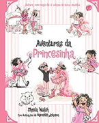 Aventuras da Princesinha - Sheila Walsh