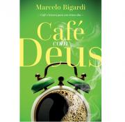 Café com Deus - Marcelo Bigardi