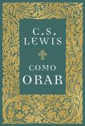 Como orar - C.S. Lewis