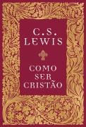 Como ser cristão - C.S. Lewis