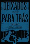 Deixados para trás 3 - Tim Lahaye e Jerry B. Jenkins