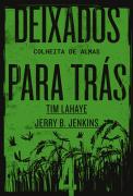 Deixados para trás 4 - Tim Lahaye e Jerry B. Jenkins
