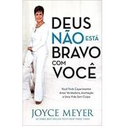Deus não Está Bravo com Você - Joyce Meyer
