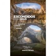 Escondidos por Deus - Marcelo Bigardi