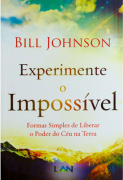 Experimente o Impossível - Bill Johnson