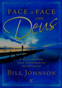 Face a Face com Deus - Bill Johnson