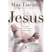 Jesus: O Deus que conhece o seu Nome- Max Lucado