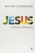 Jesus Puro e Simples - Wayne Cordeiro