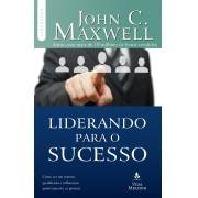 Liderando para o sucesso - John C. Maxwell