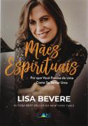 Mães Espirituais - Lisa Bevere