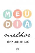 Meu dia melhor - Rinaldo Seixas