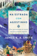 Na estrada com Agostinho - James K. A. Smith