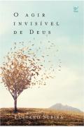 O Agir Invisível de Deus - Luciano Subirá